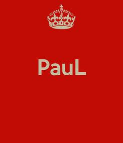Poster:  PauL