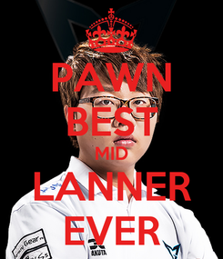 Poster: PAWN BEST MID LANNER EVER