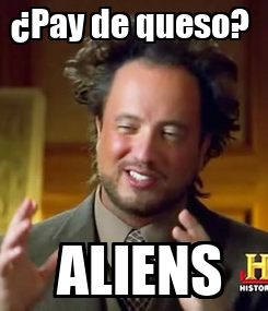 Poster: ¿Pay de queso?   ALIENS