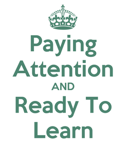 Poster: Paying Attention AND Ready To Learn