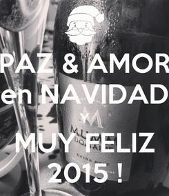 Poster: PAZ & AMOR en NAVIDAD Y MUY FELIZ 2015 !
