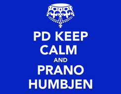 Poster: PD KEEP CALM  AND PRANO HUMBJEN