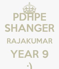 Poster: PDHPE SHANGER RAJAKUMAR YEAR 9 :)