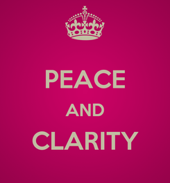 Poster:  PEACE AND CLARITY