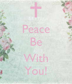 Poster: Peace Be  With You!