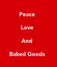 Poster: Peace  Love  And  Baked Goods