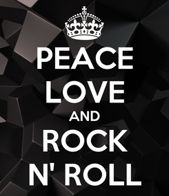 Poster: PEACE LOVE AND ROCK N' ROLL