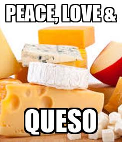 Poster: PEACE, LOVE & QUESO