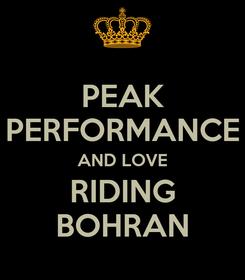 Poster: PEAK PERFORMANCE AND LOVE RIDING BOHRAN