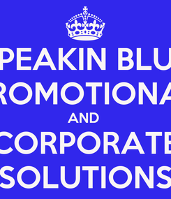 Poster: PEAKIN BLU PROMOTIONAL AND  CORPORATE SOLUTIONS