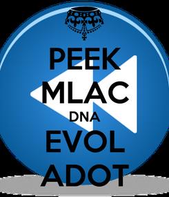 Poster: PEEK MLAC DNA EVOL ADOT