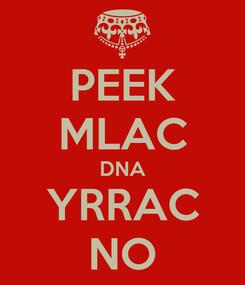 Poster: PEEK MLAC DNA YRRAC NO