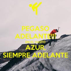 Poster: PEGASO ADELANTE!!! EN EL VASTO AZUR, SIEMPRE ADELANTE