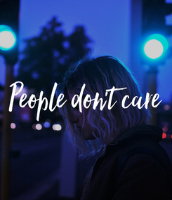 Poster: People don't care