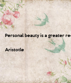 Poster: Personal beauty is a greater recommendation than any letter of reference.