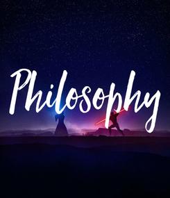 Poster: Philosophy