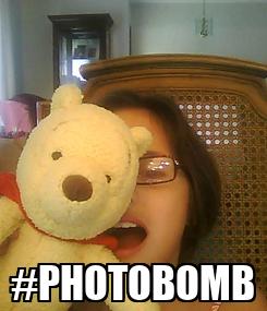 Poster:  #PHOTOBOMB