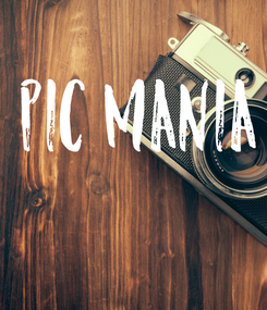 Poster: PIC MANIA