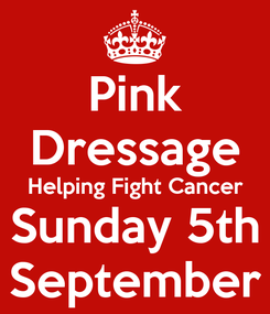 Poster: Pink Dressage Helping Fight Cancer Sunday 5th September