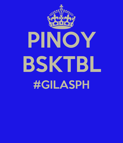Poster: PINOY BSKTBL #GILASPH