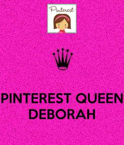 Poster:    PINTEREST QUEEN DEBORAH