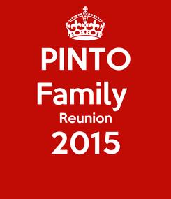 Poster: PINTO Family  Reunion 2015
