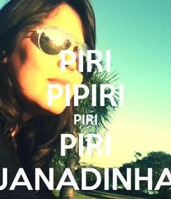 Poster: PIRI PIPIRI PIRI PIRI JANADINHA