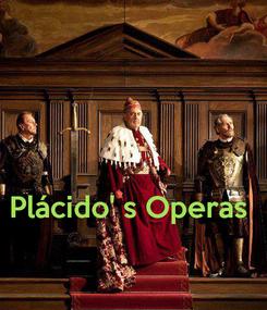 Poster:    Plácido' s Operas