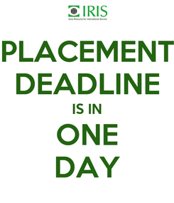 Poster: PLACEMENT DEADLINE IS IN ONE DAY