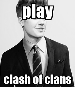 Poster: play clash of clans