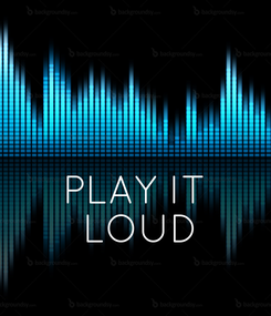 Poster:     PLAY IT  LOUD