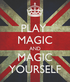 Poster: PLAY  MAGIC AND MAGIC YOURSELF