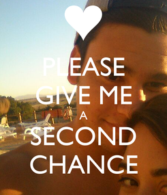 Poster: PLEASE GIVE ME A SECOND CHANCE