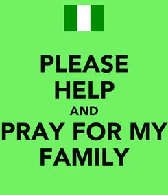 Poster: PLEASE HELP AND PRAY FOR MY FAMILY