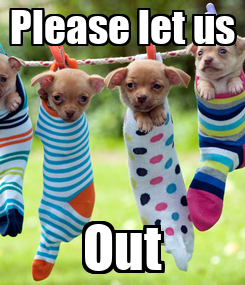 Poster: Please let us Out