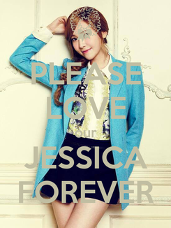 Poster: PLEASE LOVE our JESSICA FOREVER