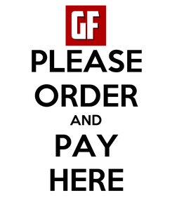 Poster: PLEASE ORDER AND PAY HERE