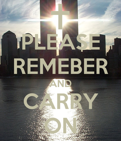 Poster: PLEASE REMEBER AND CARRY ON