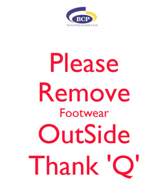 Poster: Please Remove Footwear OutSide Thank 'Q'