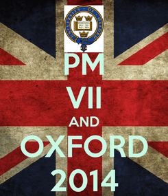 Poster: PM VII AND OXFORD 2014
