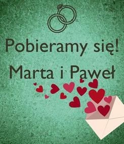 Poster: Pobieramy się! Marta i Paweł