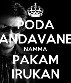 Poster: PODA ANDAVANE NAMMA PAKAM IRUKAN