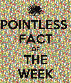 Poster: POINTLESS  FACT OF THE WEEK