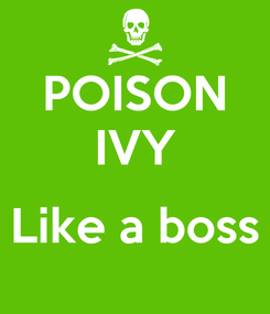 Poster: POISON IVY  Like a boss