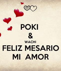 Poster: POKI  & WACHI FELIZ MESARIO MI  AMOR