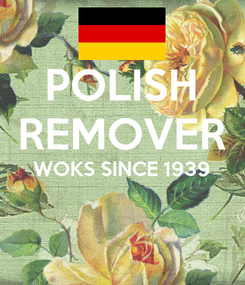Poster: POLISH REMOVER WOKS SINCE 1939