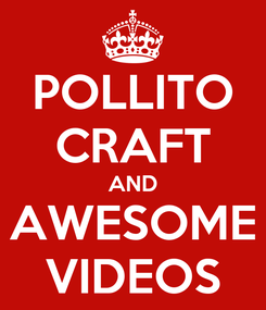 Poster: POLLITO CRAFT AND AWESOME VIDEOS