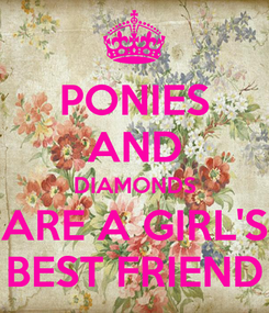 Poster: PONIES AND DIAMONDS ARE A GIRL'S BEST FRIEND