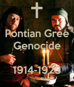Poster: Pontian Gree Genocide   1914-1923
