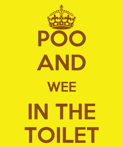 Poster: POO AND WEE IN THE TOILET